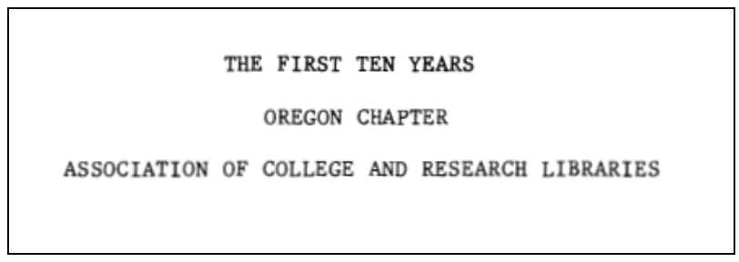 "Chapter Archives Image ""The First Ten Years Oregon Chapter ACRL"""